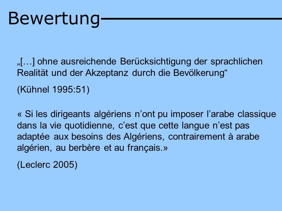 """Bewertung""""[…] ohne ausreichende Berücksichtigung der sprachlichen Realität und der Akzeptanz durch die Bevölkerung"""